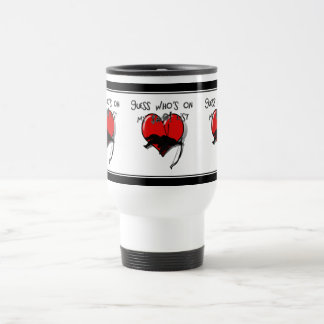 Can you guess who's on my ......list? 15 oz stainless steel travel mug
