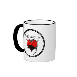 Can you guess who's on my ......list? ringer coffee mug