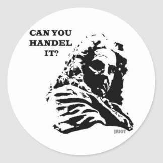Can You HANDEL It? Round Stickers