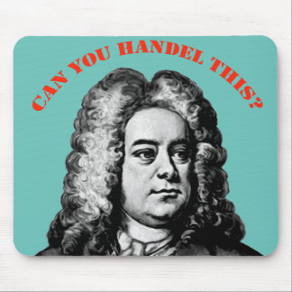 "Can You Handel This"" Mouse Pad"