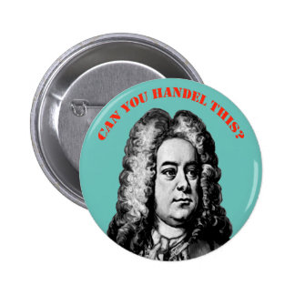 """Can You Handel This"""" Pinback Button"""