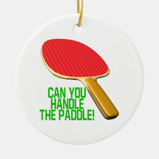 Can You Handle The Paddle Ceramic Ornament