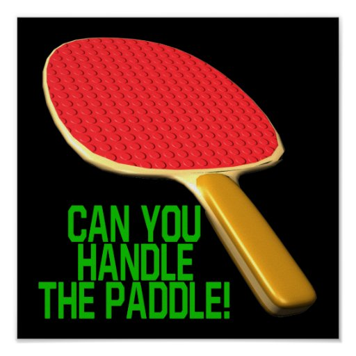 Can You Handle The Paddle Poster