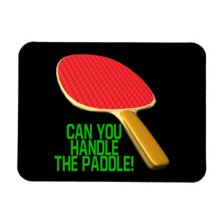 Can You Handle The Paddle Rectangular Photo Magnet
