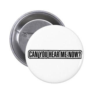 Can You Hear Me Now? 2 Inch Round Button