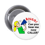 Can you hear me now bingo caller? button