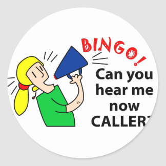 Can you hear me now bingo caller? classic round sticker