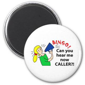 Can you hear me now bingo caller? refrigerator magnets