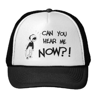 Can You Hear Me NOW?! Trucker Hat