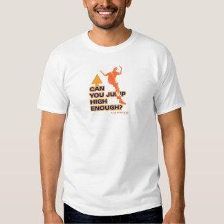 Can you jump high enough? t-shirt