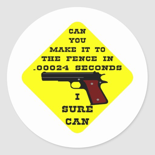 Can You Make It To The Fence In .00024 Seconds? Th Round Sticker