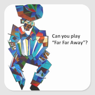 Can You Play Far Far Away? Square Sticker