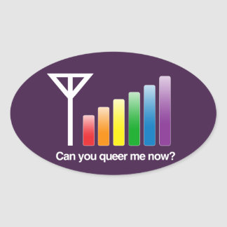 CAN YOU QUEER ME NOW -.png Oval Sticker