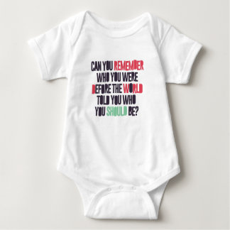 Can you remember who you were before the world tol baby bodysuit