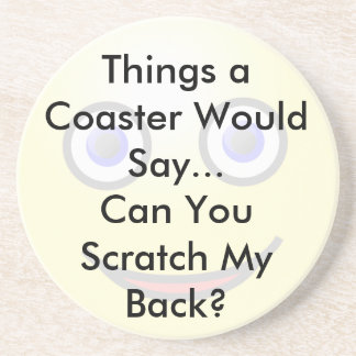 Can You Scratch My Back Coaster