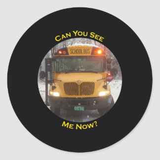 Can You See Me Now? School Bus Classic Round Sticker