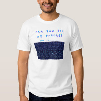 Can You See My Friend? 3D Fun! T-shirts