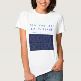 Can You See My Friend? 3D Fun! Tee Shirts