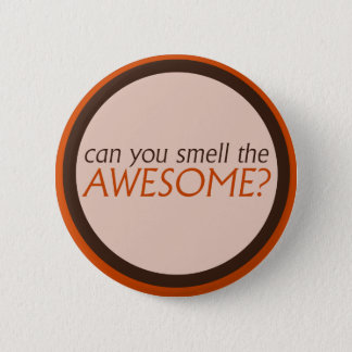 Can you smell the awesome pinback button