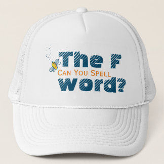 Can You Spell The F Word | Feldenkrais Bee Trucker Hat