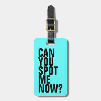 Can You Spot Me Now? Funny Luggage Tag - Blue