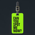 """Can You Spot Me Now? Funny Luggage Tag - Green<br><div class=""""desc"""">This bright green luggage tag is sure to help with spotting your luggage. Personalize the back with your contact information in case your bag gets lost. To change the color of the tag,  just click on the Customize It button.</div>"""