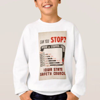 Can You Stop? Road Safety Poster Sweatshirt