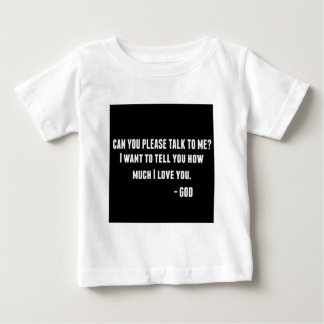 Can You Talk To Me Baby T-Shirt