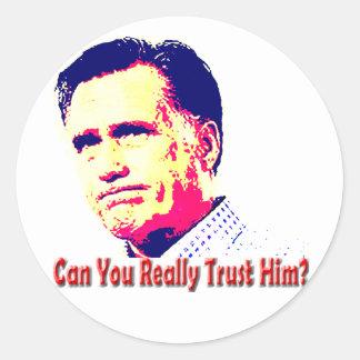 Can You Trust Mitt Romney? Round Sticker
