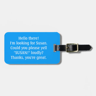 Can you yell for my owner? Custom Luggage Tag