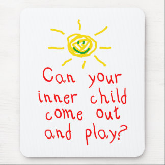 Can your inner child come out and play? mouse pad