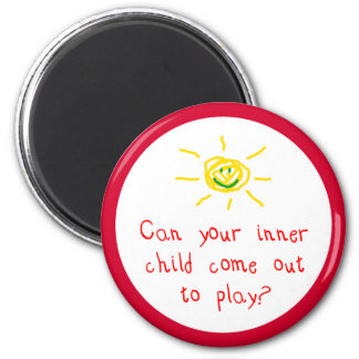 Can Your Inner Child Come Out to Play 2 Inch Round Magnet