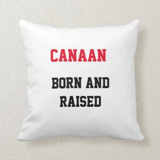 Canaan Born and Raised Throw Pillow