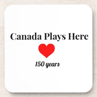 Canada 150 in 2017 Canada Plays Here Drink Coaster