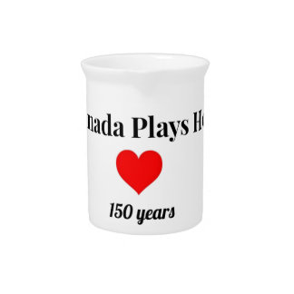 Canada 150 in 2017 Canada Plays Here Drink Pitcher