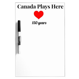 Canada 150 in 2017 Canada Plays Here Dry-Erase Board