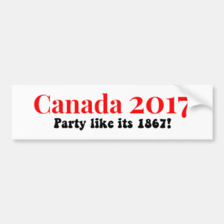 Canada 150 in 2017 Party Like 1867 Bumper Sticker