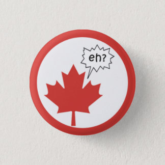 Canada Day - EH? Pinback Button