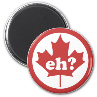 Canada Eh ? 2 Inch Round Magnet