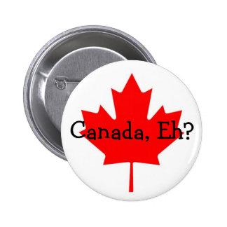 ¿Canadá Eh botón Pin