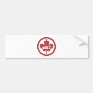 Canada Eh ? Car Bumper Sticker
