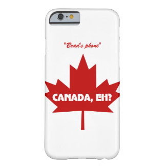 ¿Canadá Eh? caso del iPhone 6 - personalizable Funda Para iPhone 6 Barely There