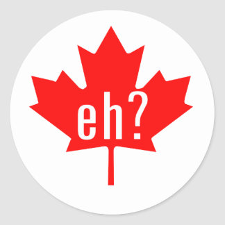 Canada Eh? Classic Round Sticker