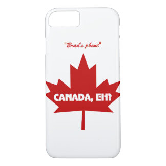 Canada Eh ? iPhone 7 case - Customizable