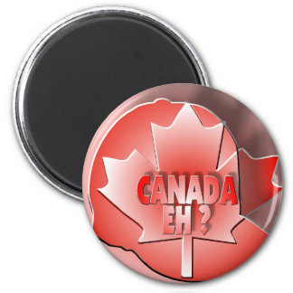 CANADA EH? 2 INCH ROUND MAGNET