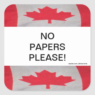 Canada flag No Papers please Sticker