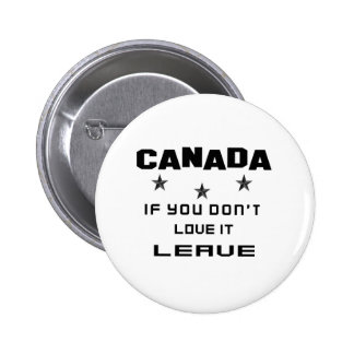 Canada If you don't love it, Leave Pinback Button
