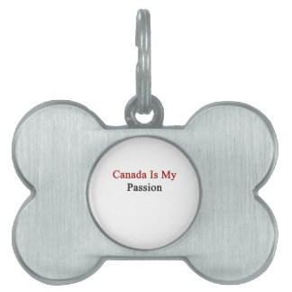 Canada Is My Passion Pet Tags