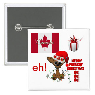 Canada Merry Freakin' Christmas  HO!HO!HO! eh! 2 Inch Square Button