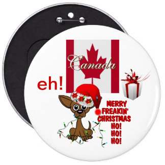 Canada Merry Freakin' Christmas  HO!HO!HO! eh! 6 Inch Round Button